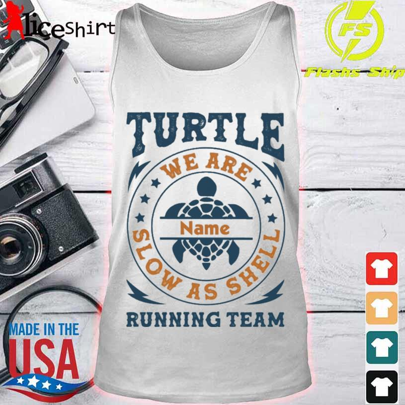 Turtle we are name slow as shell running team s tank top