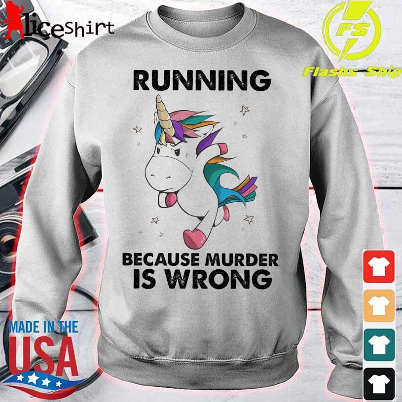 Unicorn marathon Running because murder is wrong s sweater