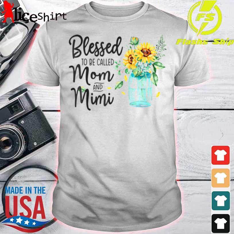 Blessed To Be Called Mom And Mimi Sunflower Shirt