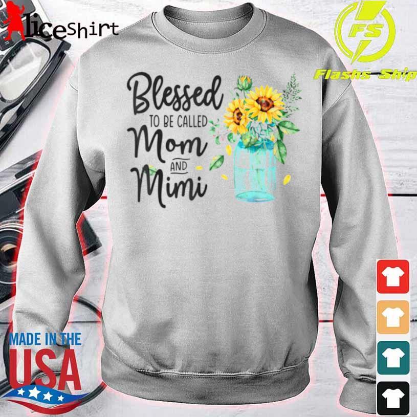 Blessed To Be Called Mom And Mimi Sunflower Shirt sweater