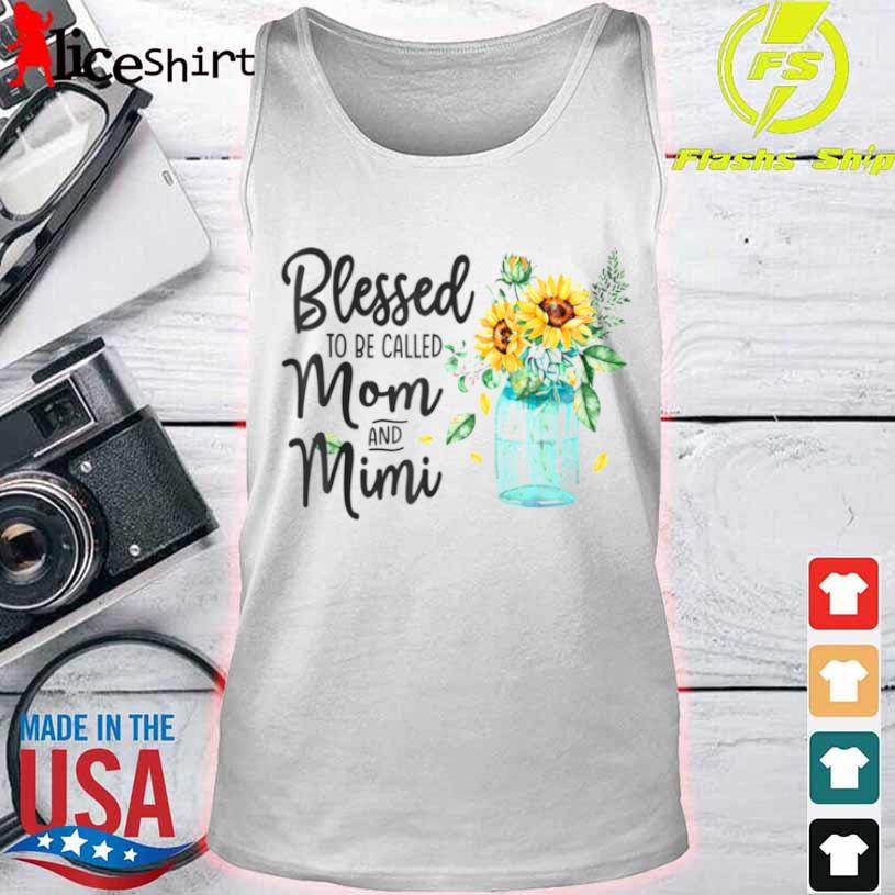 Blessed To Be Called Mom And Mimi Sunflower Shirt tank top