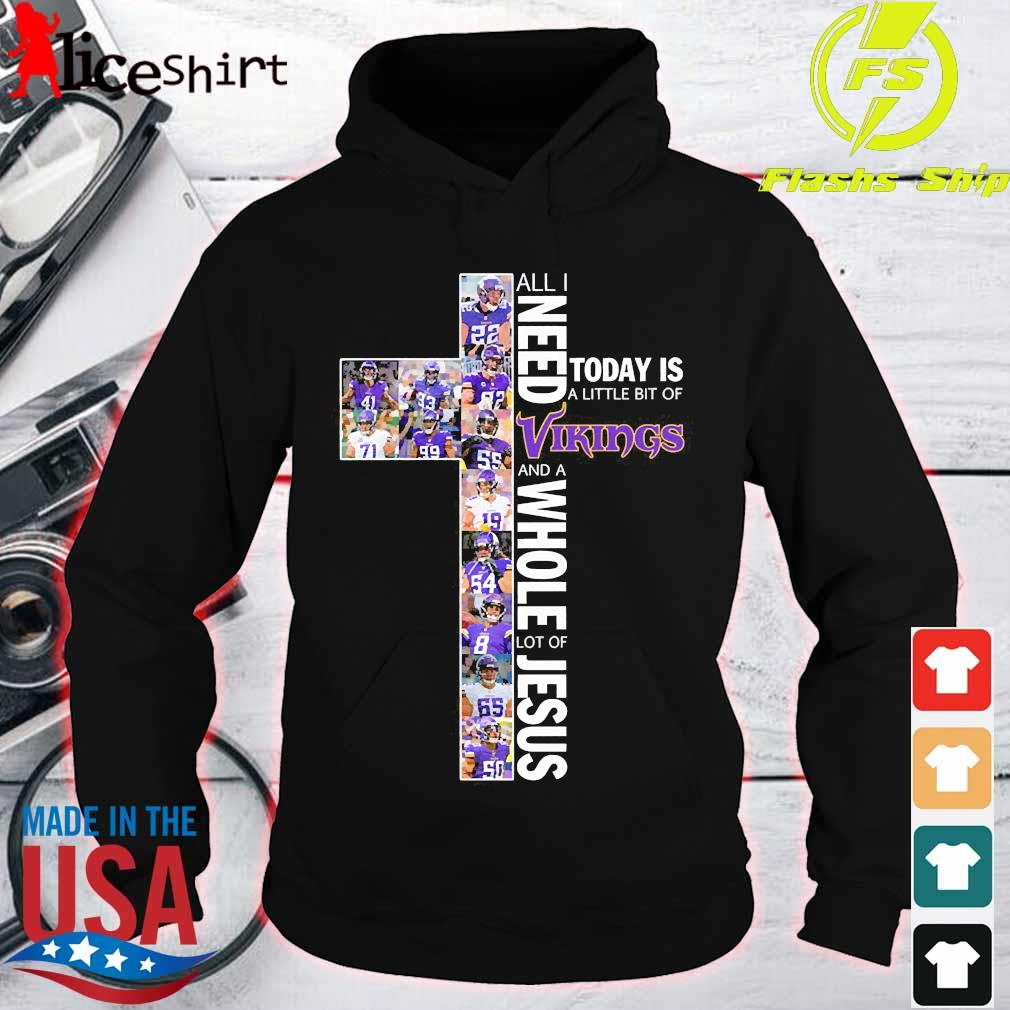 All I need today is a little bit of Vikings and a whole lot of Jesus Shirt hoodie