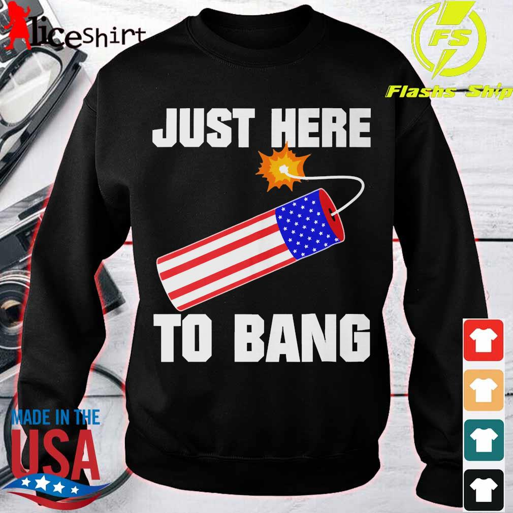 American flag just here to bang Shirt sweater