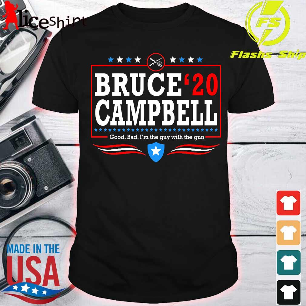 Bruce 20 Campbell good bad I'm the guy with the gun Shirt
