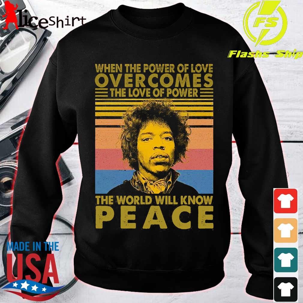Jimi Hendrix When the power of love overcomes the love of power the world will know peace vintage Shirt sweater