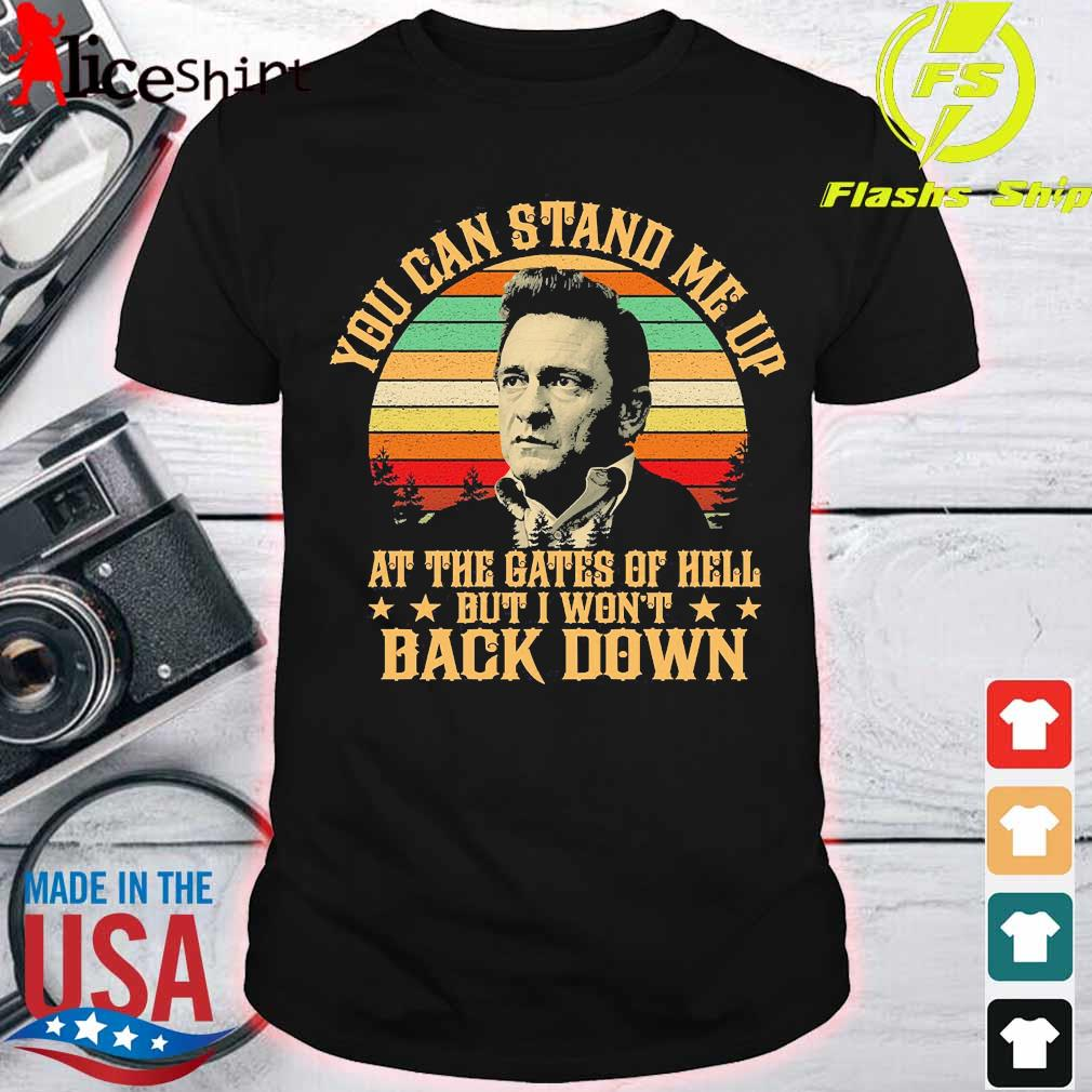 Johnny Cash Lyrics You can stand Me up at the Gates of hell but I won't back down vintage Shirt
