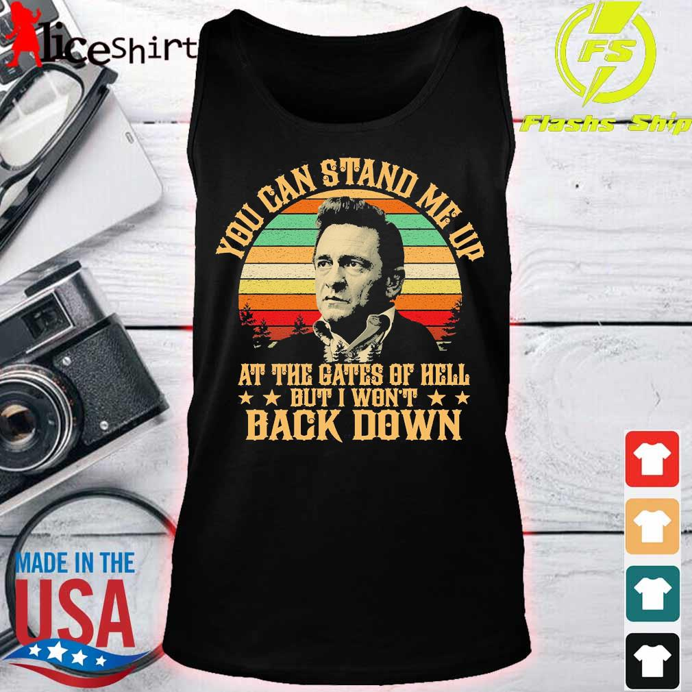 Johnny Cash Lyrics You can stand Me up at the Gates of hell but I won't back down vintage Shirt tank top
