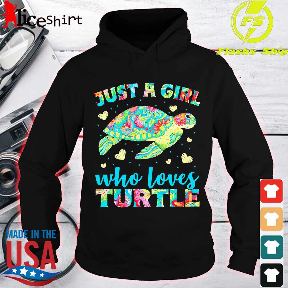 Just a Girl who loves Turtle Shirt hoodie