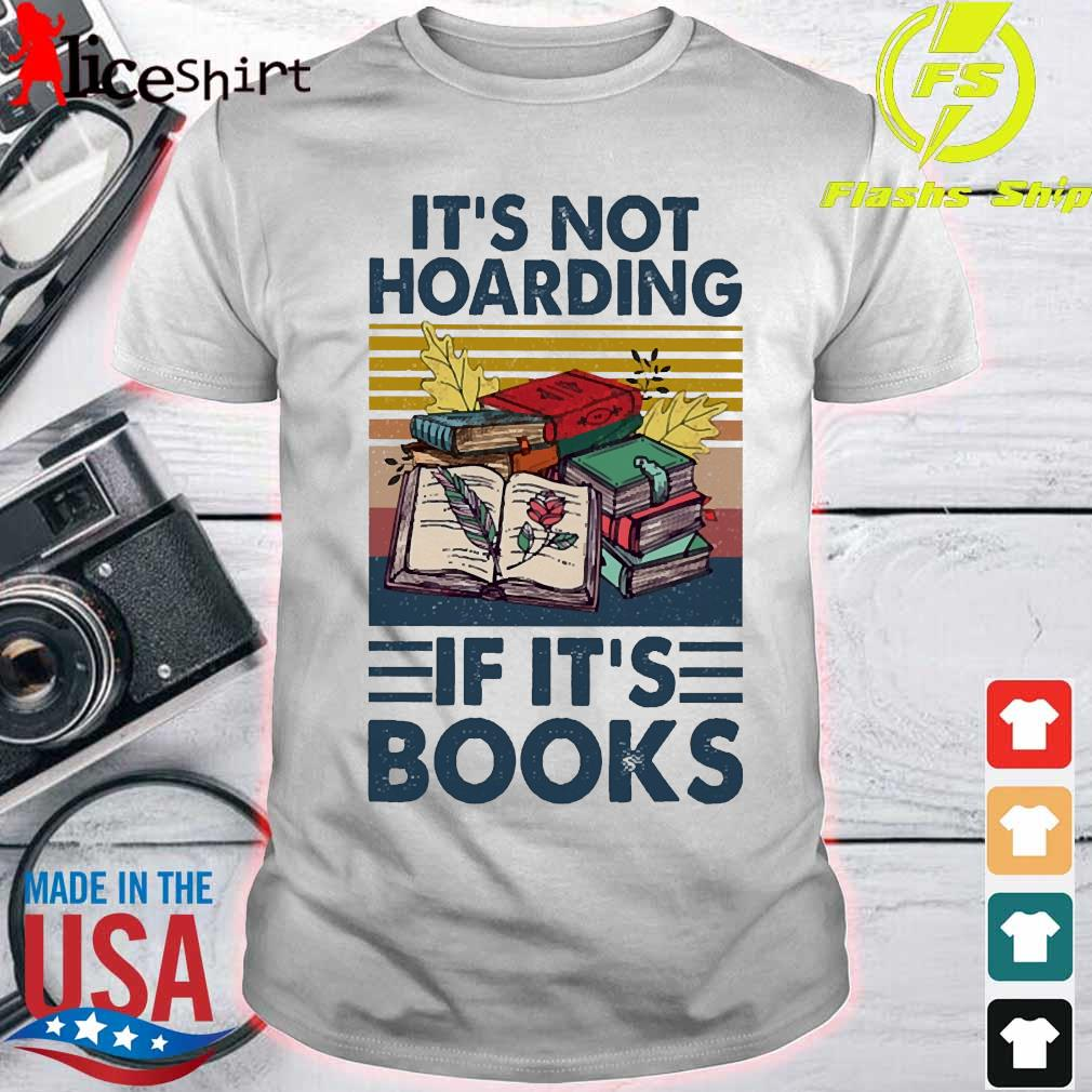 It's not hoarding if It's books vintage shirt