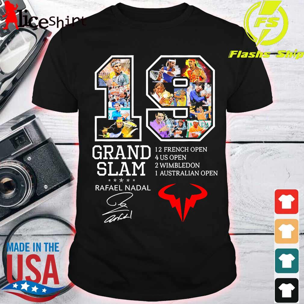 19 Grand Slam 12 French Open 4 Us Open 2 Wimbledon 1 Australian Open Rafael Nadal Signature Shirt Hoodie Sweater Long Sleeve And Tank Top