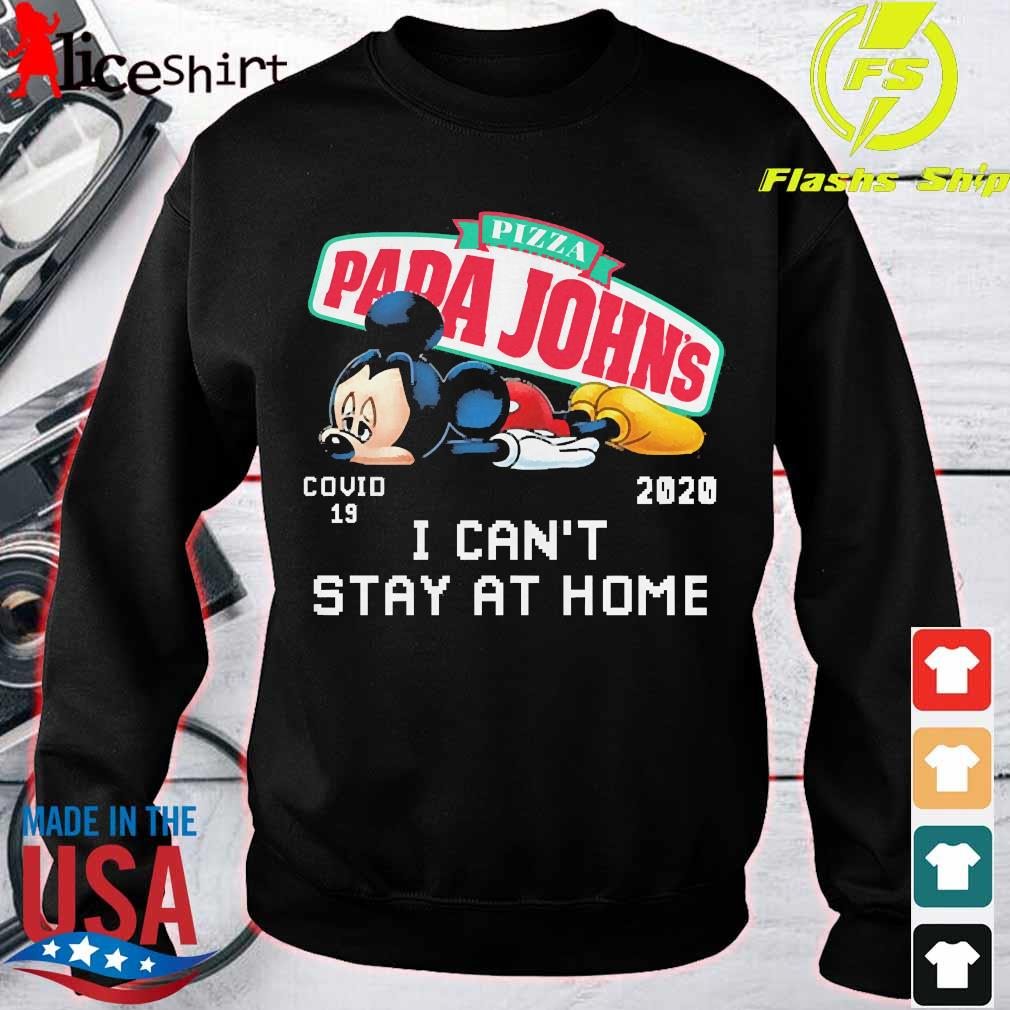 Pizza Papa John's Mickey Mouse covid 19 2020 I can't stay at home s sweater
