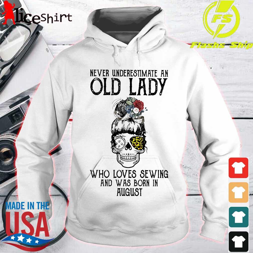 Skill girl leopard Never underestimate an old lady who loves sewing and was born in august s hoodie