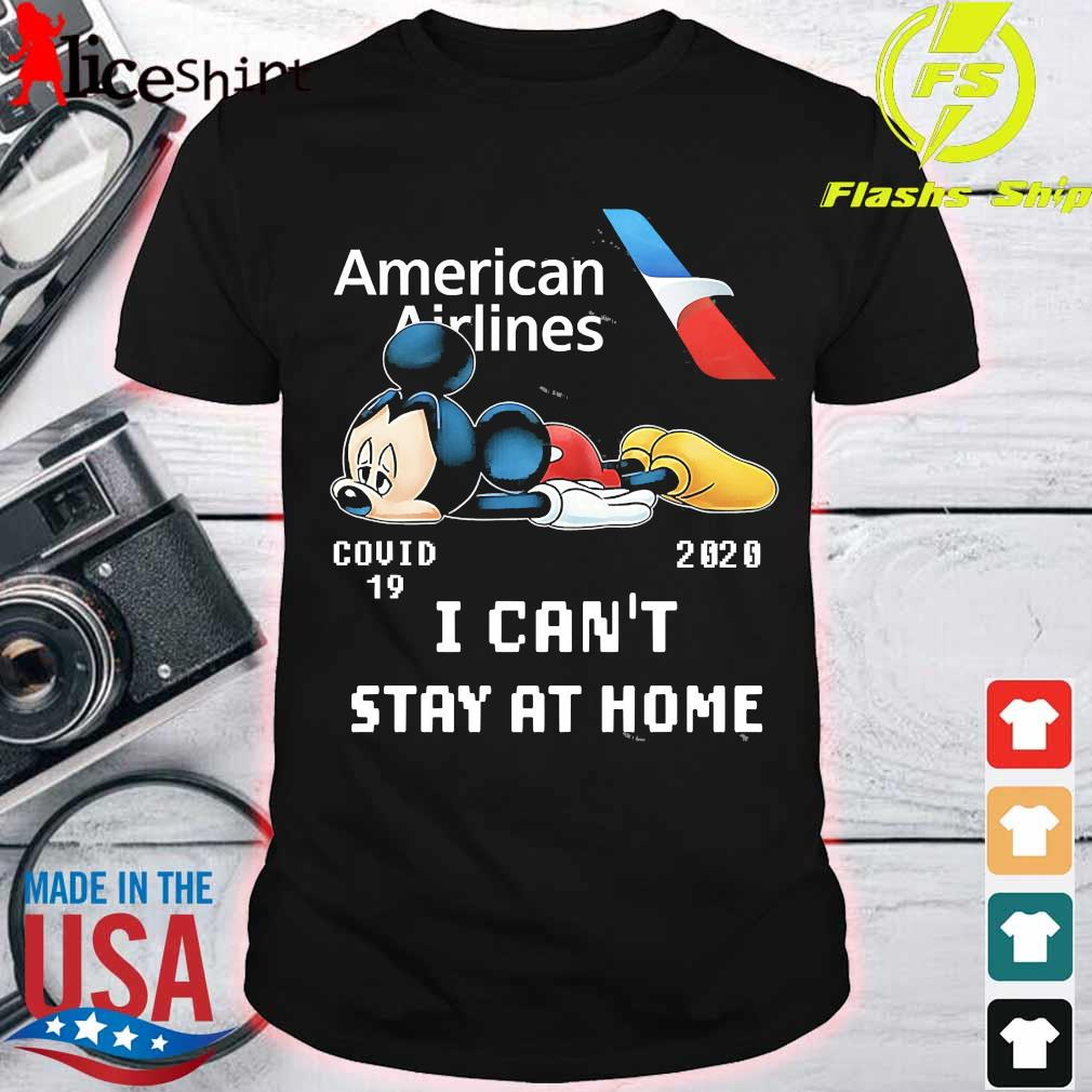 American Airlines Mickey Mouse covid 19 2020 I can't stay at home shirt