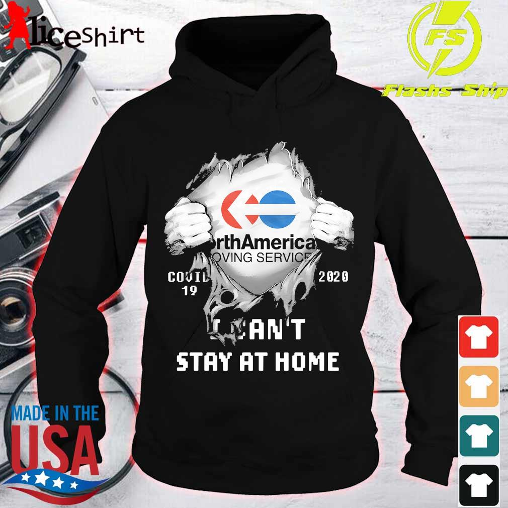 Blood inside me North American Van Lines covid 19 2020 I can't stay at home s hoodie
