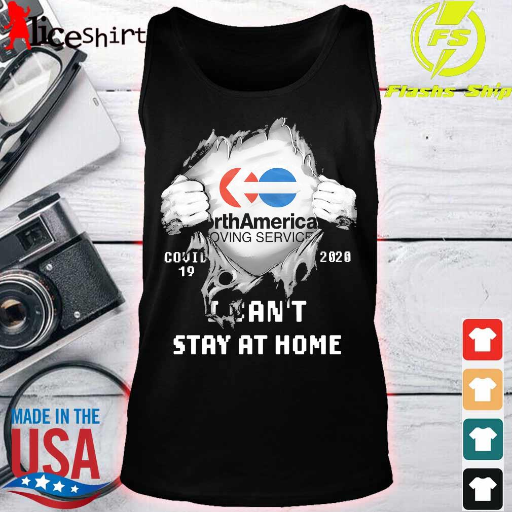 Blood inside me North American Van Lines covid 19 2020 I can't stay at home s tank top