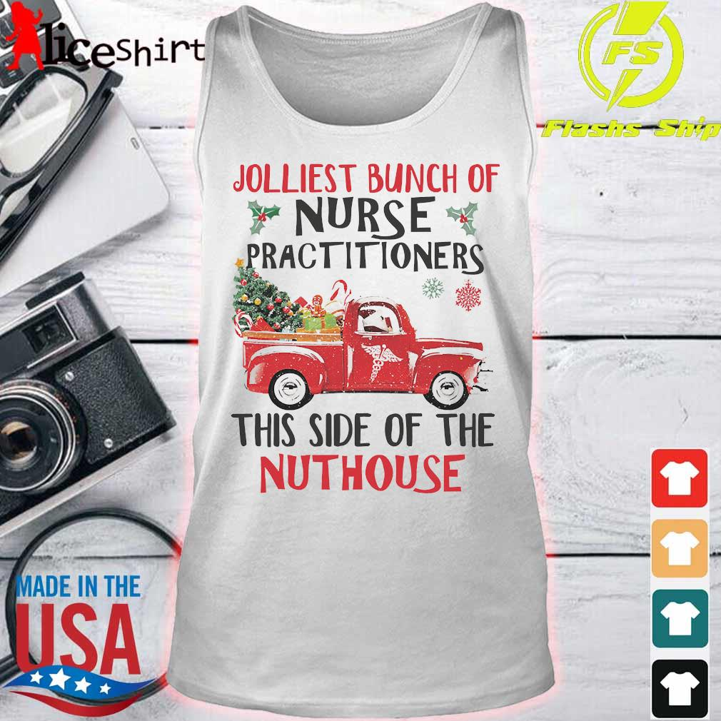 Jolliest bunch of nurse practitioners this side of the nuthouse s tank top