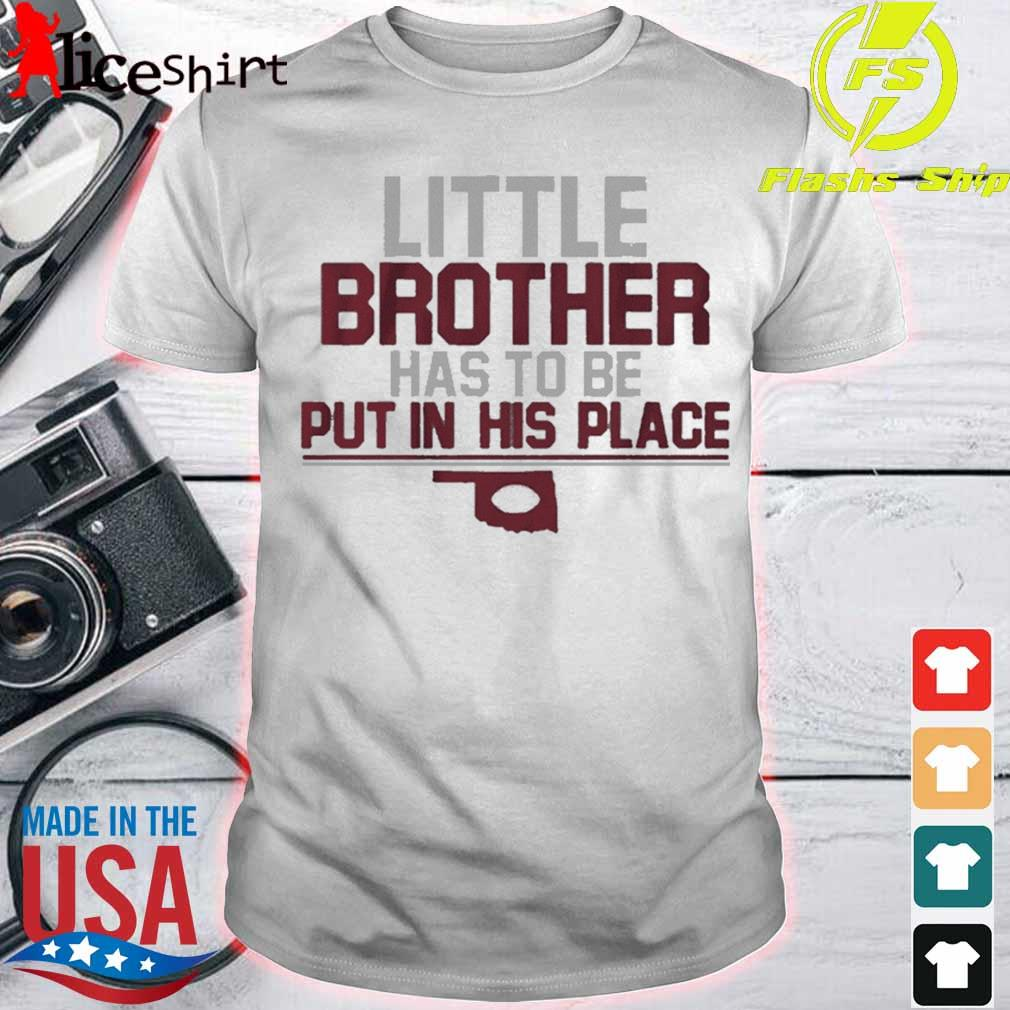 Little Brother Has To Be Put In His Place Shirt