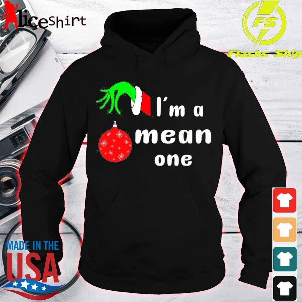 Official I'm A Mean One Christmas Grinch Shirt hoodie