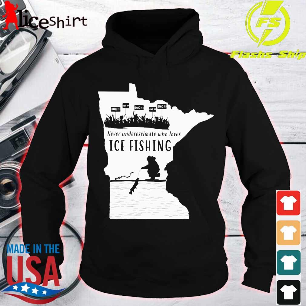 Never underestimate who loves ICE fishing s hoodie